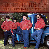 Play & Download Country, Hard as Steel by Steel Country | Napster