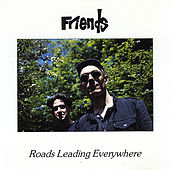 Play & Download Roads Leading Everywhere by Friends | Napster