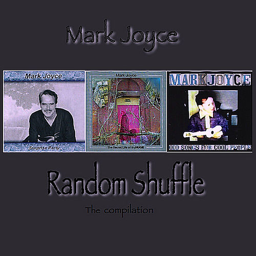 Random Shuffle - The Compilation by Mark Joyce