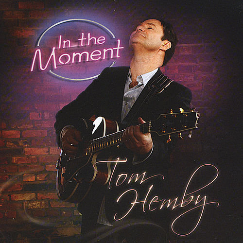 Play & Download In the Moment by Tom Hemby | Napster