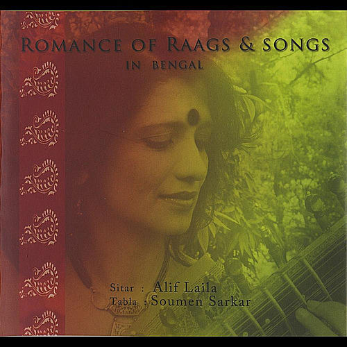 Play & Download Romance of Raags & Songs In Bengal by Alif Laila | Napster