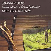Play & Download Fine Time at Our House by John McCutcheon | Napster
