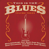 Play & Download This Is The Blues Vol. 3 by Various Artists | Napster