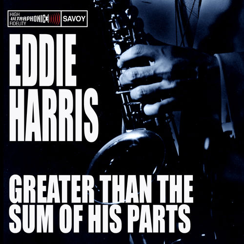 Play & Download Greater Than the Sum of His Parts by Eddie Harris | Napster