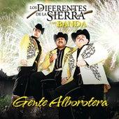 Play & Download Gente Alborotera by Los Diferentes De La Sierra | Napster