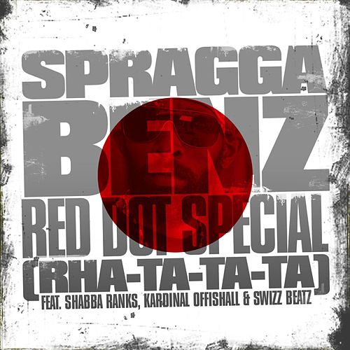 Play & Download Red Dot Special (Rha-Ta-Ta-Ta) by Spragga Benz | Napster