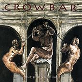 Play & Download Time Heals Nothing by Crowbar | Napster