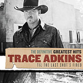 Play & Download Definitive Greatest Hits by Trace Adkins | Napster
