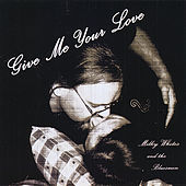 Play & Download Give Me Your Love - Single by Milky Whites and the Bluesmen | Napster