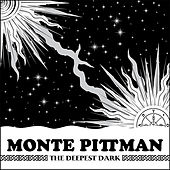 The Deepest Dark (with bonus tracks) by Monte Pittman