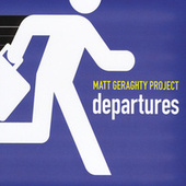 Play & Download Departures by Matt Geraghty Project | Napster