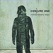 Extraordinary Ways by Conjure One