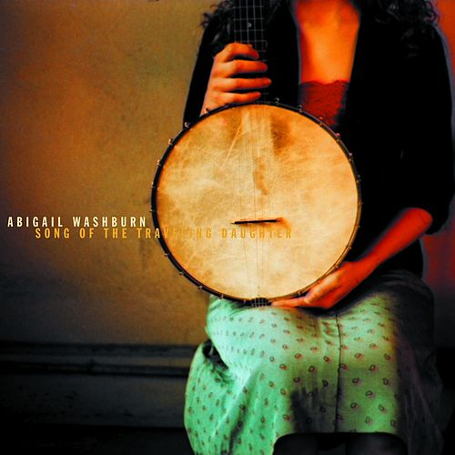 Song of the Traveling Daughter by Abigail Washburn