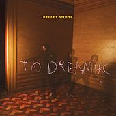 Play & Download To Dreamers by Kelley Stoltz | Napster