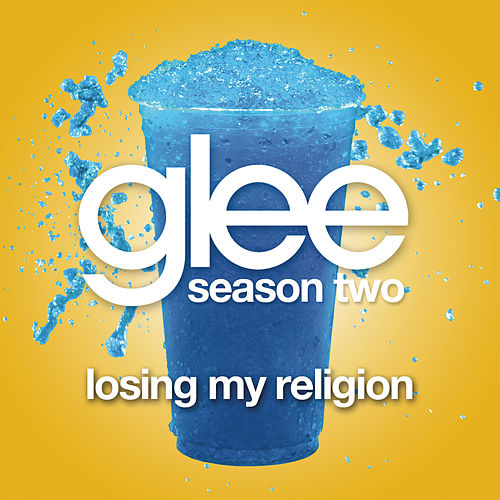 Play & Download Losing My Religion (Glee Cast Version) by Glee Cast | Napster