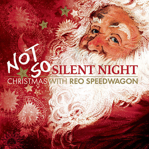 Play & Download Not So Silent Night (Bonus Tracks) by REO Speedwagon | Napster