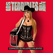 Play & Download Corridos De Mujeres Valientes by Los Terribles Del Norte | Napster