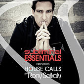 Play & Download Subliminal Essentials Presents House Calls by Rony Seikaly by Various Artists | Napster