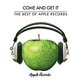 Come And Get It: The Best Of Apple Records by Various Artists