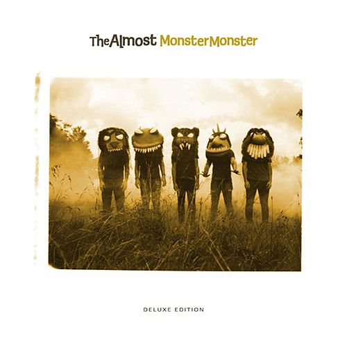 Play & Download Monster Monster (Deluxe Edition) by The Almost | Napster