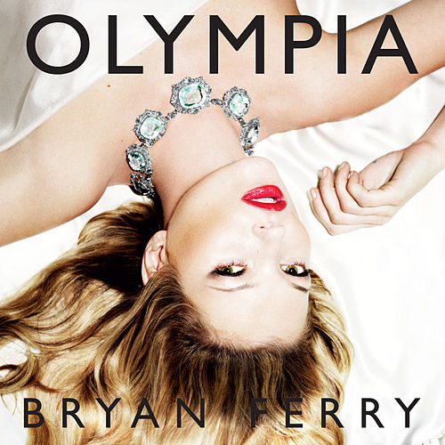 Play & Download Olympia by Bryan Ferry | Napster