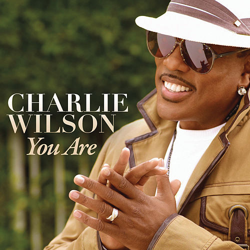 You Are by Charlie Wilson