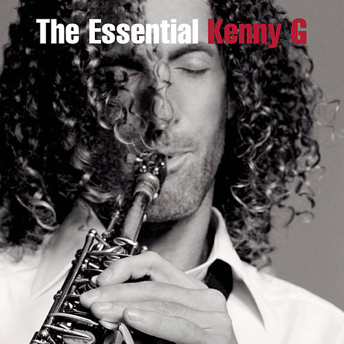 Play & Download The Essential Kenny G by Kenny G | Napster