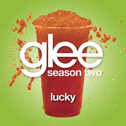 Lucky (Glee Cast Version) by Glee Cast