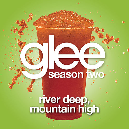 River Deep, Mountain High (Glee Cast Version) by Glee Cast