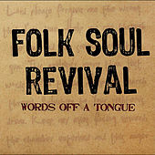 Words Off A Tongue by Folk Soul Revival