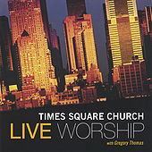 Live Worship With Gregory Thomas by Times Square Church