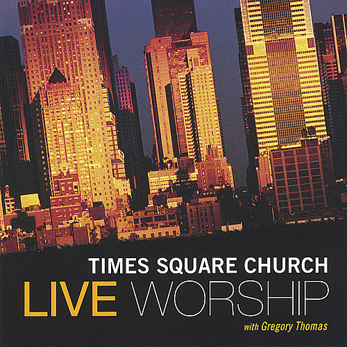 Play & Download Live Worship With Gregory Thomas by Times Square Church | Napster