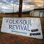 Good Enough by Folk Soul Revival