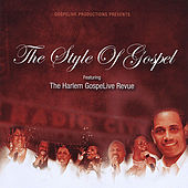 The Style Of Gospel by The Harlem GospeLive Revue
