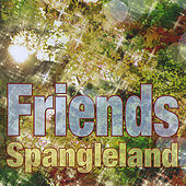 Play & Download Spangleland by Friends | Napster