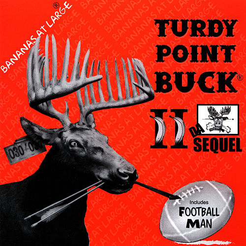 Play & Download Turdy Point Buck II Da Sequel by Bananas At Large | Napster