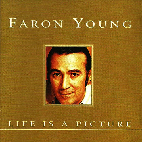 Play & Download Life Is a Picture by Faron Young | Napster