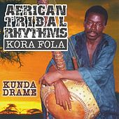 Play & Download African Tribal Rhythms: Kora Fola by Kunda Drame | Napster