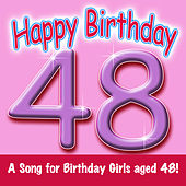 Play & Download Happy Birthday (Girl Age 48) by Ingrid DuMosch | Napster