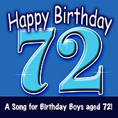 Play & Download Happy Birthday (Boy Age 72) by Ingrid DuMosch | Napster