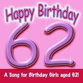 Happy Birthday (Girl Age 62) by Ingrid DuMosch