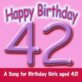 Happy Birthday (Girl Age 42) by Ingrid DuMosch