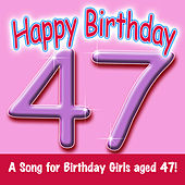 Play & Download Happy Birthday (Girl Age 47) by Ingrid DuMosch | Napster