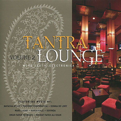 Play & Download Tantra Lounge, Vol. 2 by Various Artists | Napster