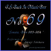 Play & Download Bach In Musical Box 69 /sonata Bwv 963-964 by Shinji Ishihara | Napster