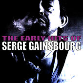 Play & Download The Early Hits of Serge Gainsbourg by Serge Gainsbourg | Napster