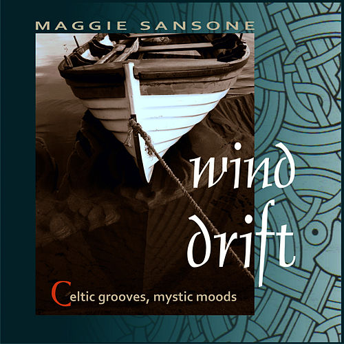 Play & Download Wind Drift - Celtic grooves, mystic moods by Maggie Sansone | Napster