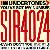You've Got My Number (Why Don't You Use It!) by The Undertones