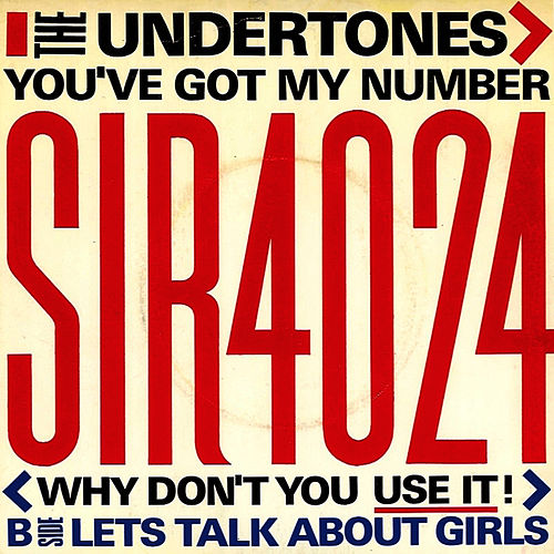 Play & Download You've Got My Number (Why Don't You Use It!) by The Undertones | Napster