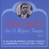 Play & Download Sus 15 Mejores Tangos, Vol. 1 by Carlos Gardel | Napster